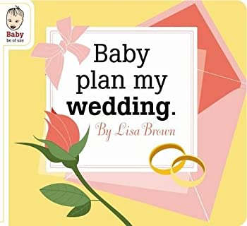 Baby Plan My Wedding 1934781428 Book Cover