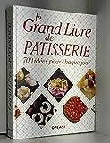 le grand livre de pâtisserie 700 idées pour chaque jour