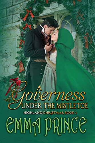 A Governess Under the Mistletoe: Highland Christmas, Book 2