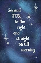 Second Star to the Right and Straight on till Morning: Blank Journal and Neverland Quote