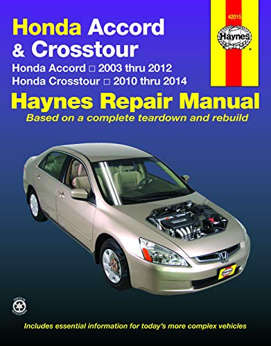 Honda Accord 2003 thru 2012 & Honda Crosstour 2020 thru 2014 Haynes Repair Manual: Honda Accord 2003 thru 2012 & Honda Crosstour 2010 thru 2014