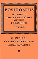 Posidonius v3 The Translation (Cambridge Classical Texts and Commentaries, Series Number 36)