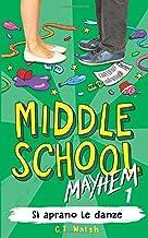 Si aprano le danze (Middle School Mayhem in italiano) (Italian Edition)