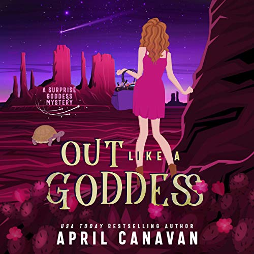 Out Like a Goddess (A Paranormal Cozy Mystery): Surprise Goddess Cozy Mystery, Book 1