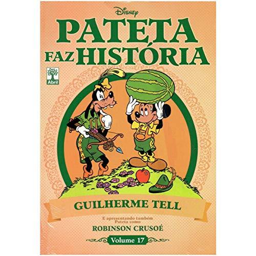 PATETA FAZ HISTÓRIA - GUILHERME TELL - VOLUME 17