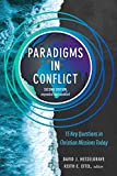Paradigms in Conflict: 15 Key Questions in Christian Missions Today - Keith Eitel