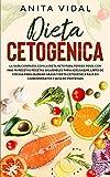 Dieta Cetognica : La gua completa con la Dieta Keto para perder peso, con ms de...