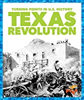 Texas Revolution (Turning Points in U.S. History)