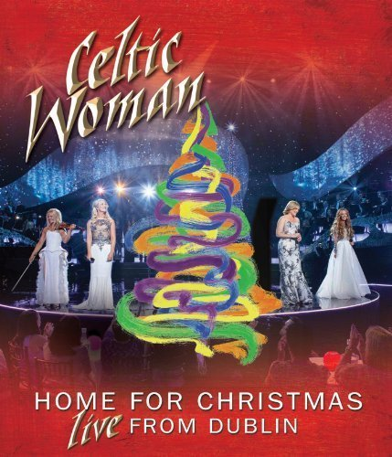 Home For Christmas: Live From Dublin by Manhattan Records (Universal) by Celtic Woman
