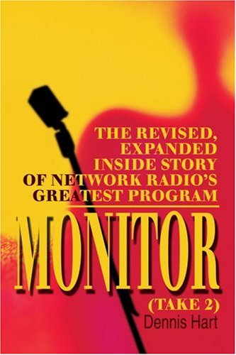 Monitor (Take 2): The revised, expanded inside story of network radio's greatest program