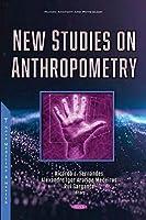 New Studies on Anthropometry