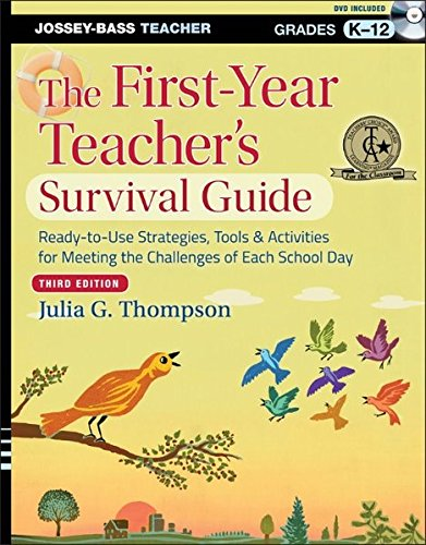 The First-Year Teacher's Survival Guide: Ready-to-Use Strategies, Tools and Activities for Meeting the Challenges of Eac