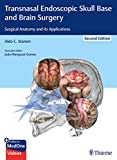 Transnasal Endoscopic Skull Base and Brain Surgery: Surgical Anatomy and its Applications - Aldo C. Stamm