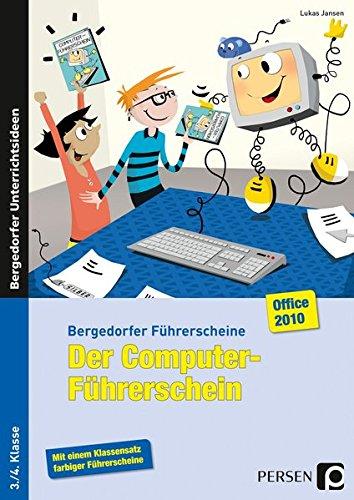 Der Computer-Führerschein - Office 2010: 3./4. Klasse (Bergedorfer® Führerscheine)