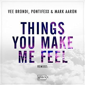 Things You Make Me Feel (Remixes)