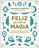 Feliz por arte de magia (Libro práctico)