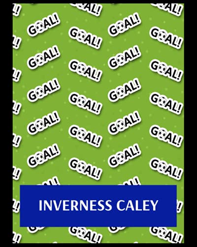 Inverness Caley: Life Planner, Inverness Caledonian Thistle FC Personal Journal, Inverness Caledonian Thistle Football Club, Inverness Caledonian ... FC Planner, Inverness Caledonian Thistle FC