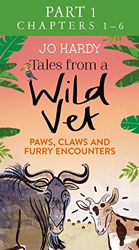 Tales from a Wild Vet: Part 1 of 3: Paws, claws and furry encounters (English Edition)