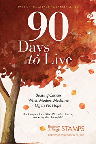90 Days To Live by Rodney Stamps & Paige Stamps ebook deal