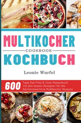 Multikocher Kochbuch 2021: 600 Tage Das...