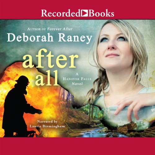 After All     Hanover Falls, Book 3              By:                                                                                                                                 Deborah Raney                               Narrated by:                                                                                                                                 Laurie Birmingham                      Length: 8 hrs and 52 mins     13 ratings     Overall 4.5