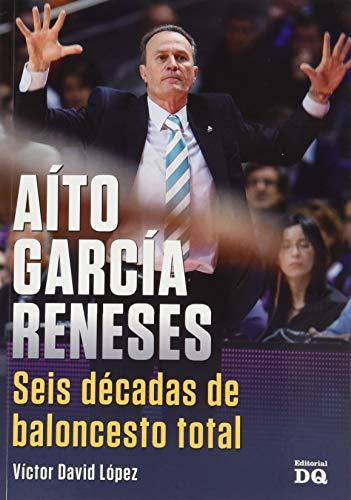 Aito García, Seis Décadas De Baloncesto Total
