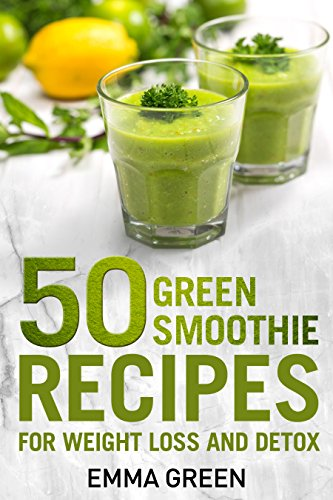 50 Top Green Smoothie Recipes: For Weight Loss and Detox (Emma Greens weight loss books Book 7) by [Emma Green]