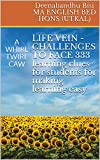 LIFE VEIN -CHALLENGES TO FACE 333 learning clues for students for making learning easy : A WHIRL TWIRL CAW (English Edition)