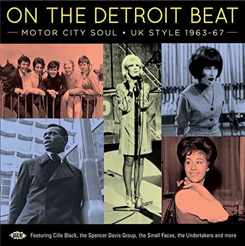 On The Detroit Beat: Motor City Soul - UK Style 1963-67