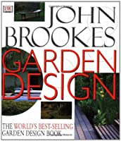 Garden Design: The Complete Practical Guide to Planning, Styling and Planting Any Garden by John Brookes(2001-04-05)