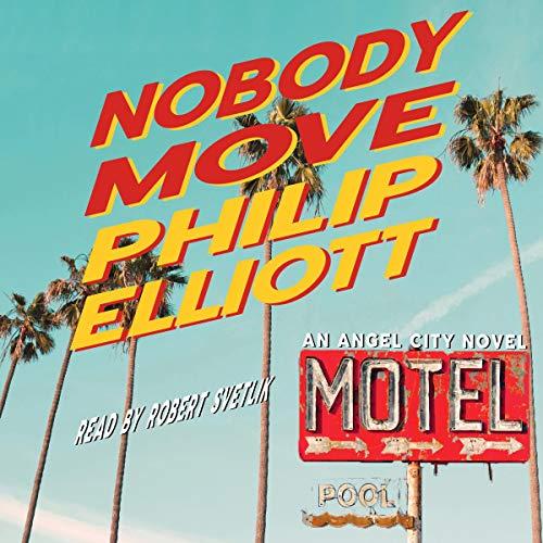 Nobody Move Audiobook By Philip Elliott cover art