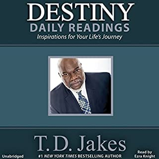 Destiny Daily Readings     Inspirations for Your Life's Journey              By:                                                                                                                                 T. D. Jakes                               Narrated by:                                                                                                                                 Ezra Knight                      Length: 7 hrs and 20 mins     2 ratings     Overall 5.0