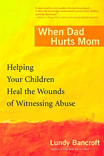 Download When Dad Hurts Mom: Helping Your Children Heal the Wounds of Witnessing Abuse 0425200310