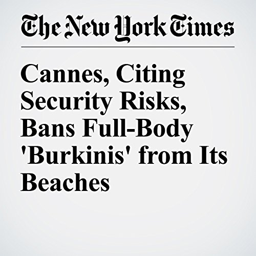 Cannes, Citing Security Risks, Bans Full-Body 'Burkinis' from Its Beaches cover art