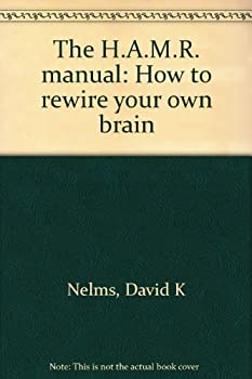 Paperback The H.A.M.R. manual: How to rewire your own brain Book