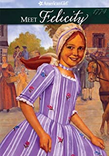 Meet Felicity, An American Girl (Turtleback School & Library Binding Edition) (American Girls Collection: Felicity 1774)