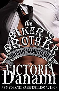 The Biker's Brother (Sons of Sanctuary MC, Austin, Texas Book 2) by [Victoria Danann]
