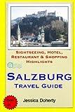 Salzburg Travel Guide: Sightseeing, Hotel, Restaurant & Shopping Highlights [Idioma Inglés]