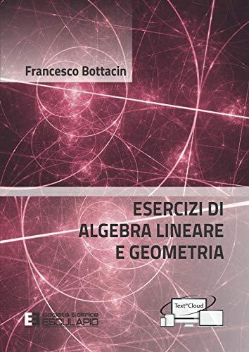 Esercizi di algebra lineare e geometria