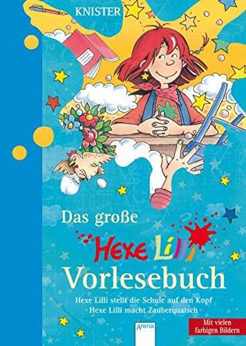 Das große Hexe Lilli Vorlesebuch: Hexe Lilli stellt die Schule auf den Kopf / Hexe Lilli macht Zauberquatsch