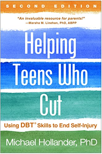 Download Helping Teens Who Cut: Using DBT Skills to End Self-Injury 1462528155