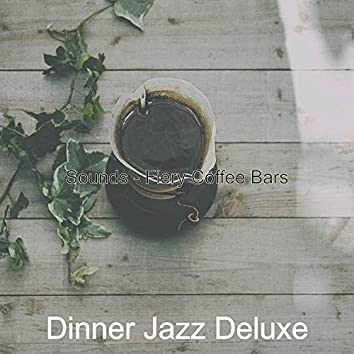 Sounds - Fiery Coffee Bars