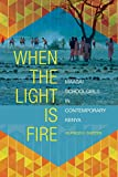 When the Light Is Fire: Maasai Schoolgirls in Contemporary Kenya