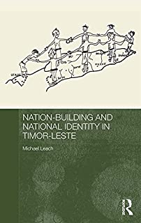 Nation-Building and National Identity in Timor-Leste (Routledge Contemporary Southeast Asia Series) (English Edition)