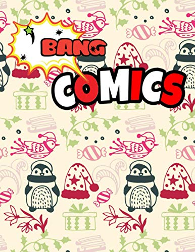 """Bang Comics: Christmas Blank Comic Book for kids, Draw and Write Your Own Comics with Fun and Lots of Templates in Large Journal Notebook - 120 pages 8.5"""" x 11"""""""