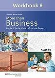 More than Business - Englisch an der Wirtschaftsschule in Bayern: Workbook 9