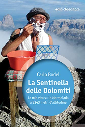 La Sentinella delle Dolomiti: La mia vita sulla Marmolada a 3343 metri d'altitudine (Ossigeno)