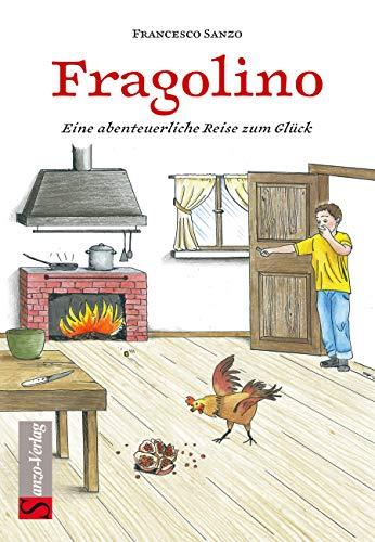 Fragolino: Eine abenteuerliche Reise zum Glück (German Edition)