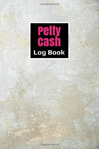 Petty Cash Log Book: Petty Cash Book Ledger Record Keeping Payment for Manage Personal, Business Accounts : White Floor Theme