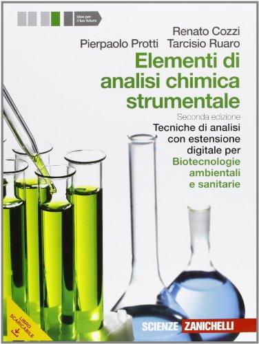 Elementi di analisi chimica strumentale. Tecniche di analisi-Biotecnologie ambientali e sanitarie. Per le Scuole superiori. Con e-book. Con espansione online